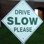 drive_slow_please